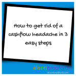 Post image for How to get rid of a cashflow headache in 3 steps