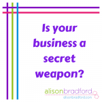 Post image for Is your business a secret weapon?