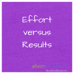 Post image for This may be controversial – effort versus results