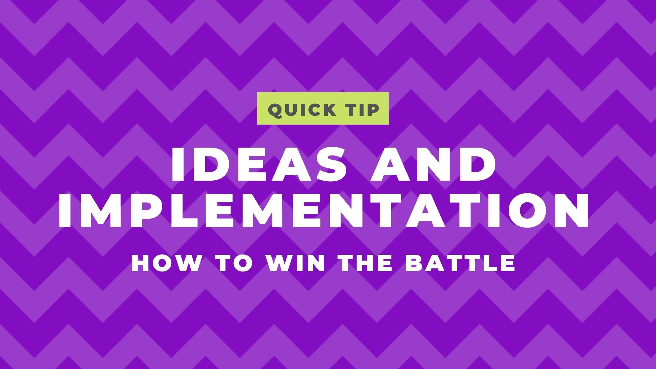 WIN THE WAR ON ideas and implementation in your business