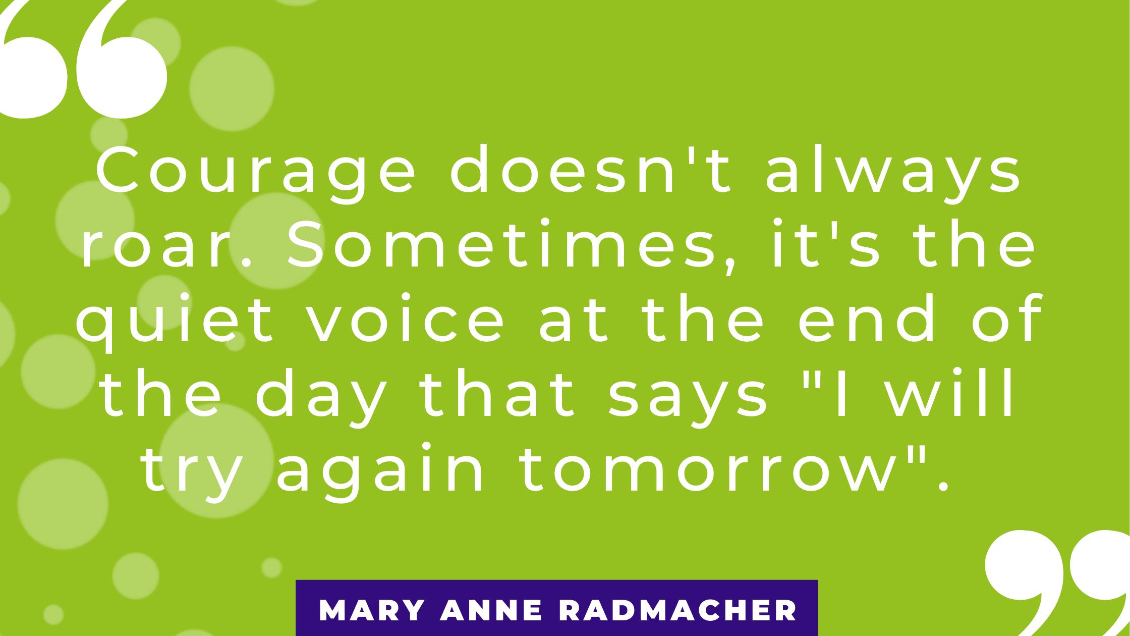 Mary Anne Radmacher quote
